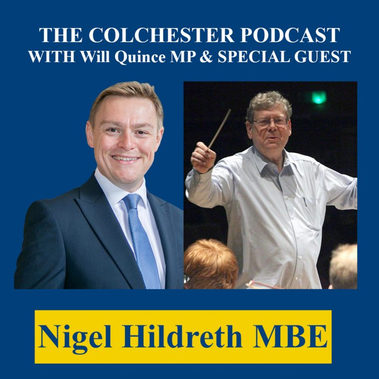 The Colchester Podcast with Will Quince MP & Nigel Hildreth MBE