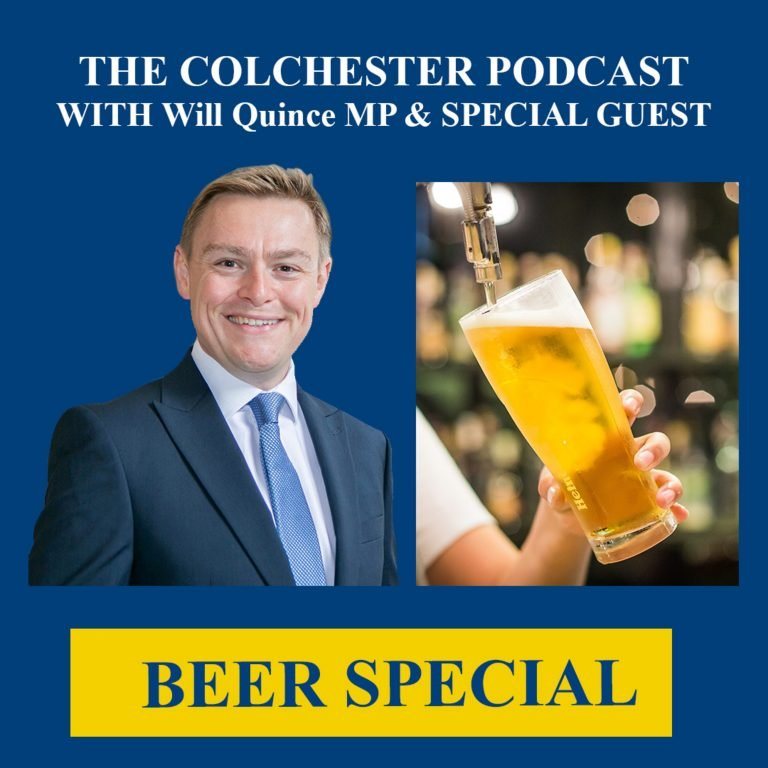 The Colchester Podcast Beer Special with Will Quince MP & Andy Sadler (Colchester Homebrew)
