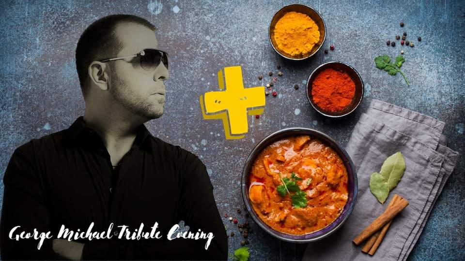 George Michael Tribute Evening & A Delicious Indian Meal